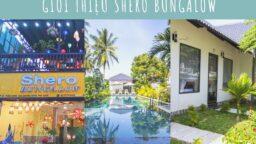 Giới thiệu Shero Bungalow